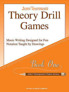 Thompson, John - Theory Drill Games, Book 1 - Music Writing Designed for Fun Notation Taught by Drawings - Piano Method Series*