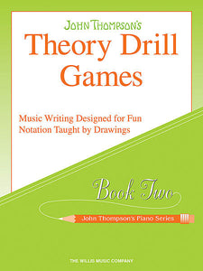 Thompson, John - Theory Drill Games, Book 2 - Music Writing Designed for Fun Notation Taught by Drawings - Piano Method Series*