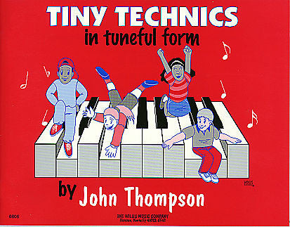 Tiny Technics in Tuneful Form Early Elementary Level by John Thompson Early Elementary Level Willis