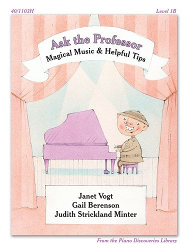 Piano Discoveries Library, Level 1B - Ask the Professor: Magical Music & Helpful Tips - Piano Method Series*