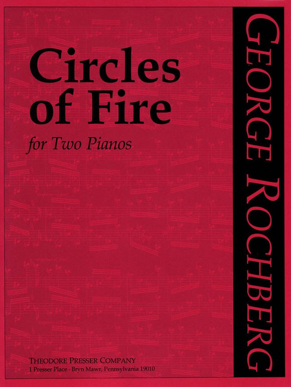 Rochberg, George - Circles Of Fire - Piano Ensemble (2 Pianos 4 Hands)
