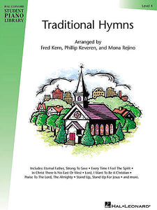 Traditional Hymns Level 4 Hal Leonard Student Piano Library arranged by Fred Kern, Phillip Keveren and Mona Rejino Educational Piano Library Book