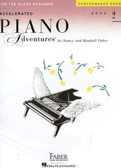 Accelerated Piano Adventures for the Older Beginner Performance Book 2 Faber Piano Adventures Performance Book 2