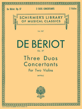 De Beriot, Charles - Three (3) Duos Concertante, Opus 57 ed. Philipp Mittell - Violin Ensemble Duet: Two (2) Violins - Parts Only