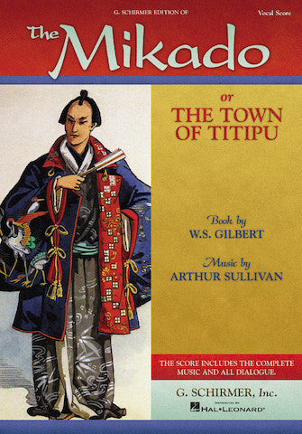 Gilbert & Sullivan - The Mikado or The Town of Titipu - Opera Vocal Score (English)