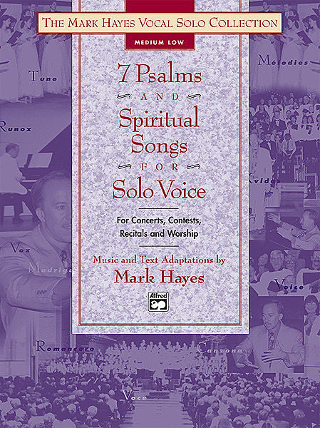 The Mark Hayes Vocal Solo Series: 7 Psalms and Spiritual Songs for Solo Voice