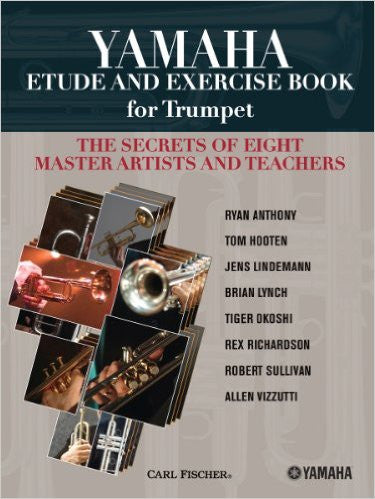 Yamaha Etude and Exercise Book for Trumpet The Secrets of Eight Master Artists and Teachers Trumpet - Thomas Hooten, Ryan Anthony, Jens Lindemann, Brian Lynch, Tiger Okoshi, Rex Richardson, Robert Sull