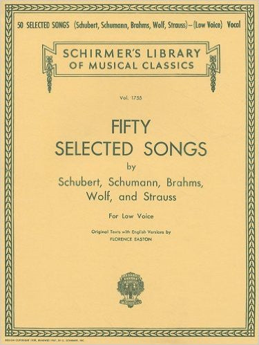 50 Selected Songs by Schubert, Schumann, Brahms, Wolf & Strauss Low Voice Vocal Collection Low Voice