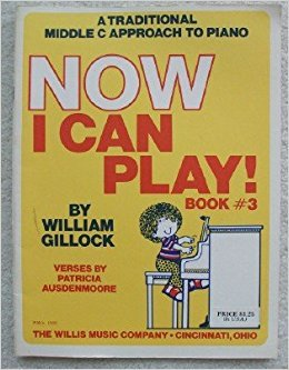 Gillock, William - Now I Can Play! Book 3 - A Traditional Middle C Approach to Piano - Mid-Elementary
