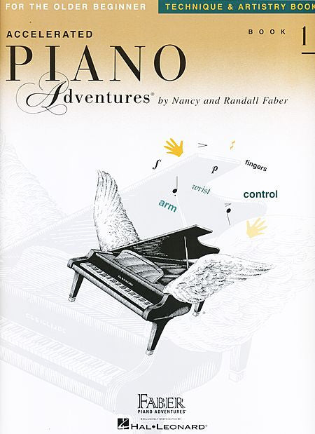 Accelerated Piano Adventures for the Older Beginner Technique & Artistry, Book 1 Faber Piano Adventures