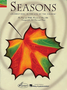 Seasons: Celebrations in the Life of the Church 10 Songs by Phillip Keveren & Steve Siler for Solo Voice & Piano - Book Only arranged for Solo Voice and Piano Piano/Vocal/Guitar Songbook Book Only