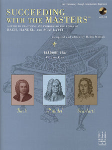Succeeding with the Masters, Baroque Era, Volume One - J.S. Bach, Handel, Scarlatti - Piano Book