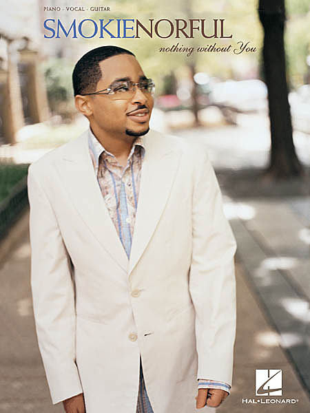 Smokie Norful - Nothing Without You Piano/Vocal/Guitar Artist Songbook P/V/G