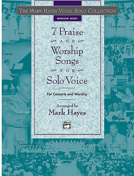 The Mark Hayes Vocal Solo Series: 7 Praise and Worship Songs for Solo Voice