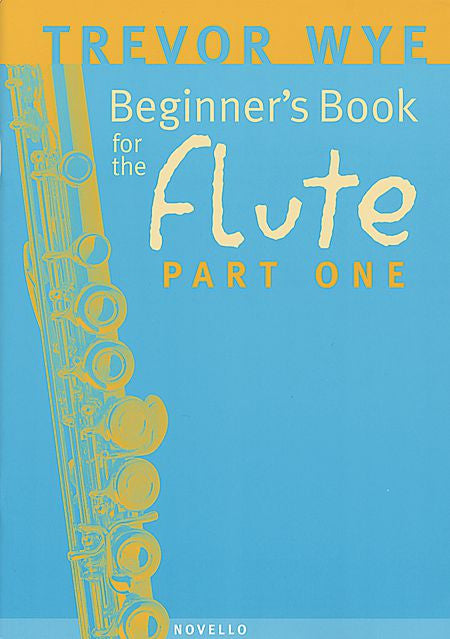 Beginner's Book for the Flute - Part One by Trevor Wye Music Sales America Part One - Book Only