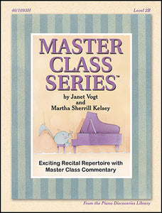 Piano Discoveries Library, Level 2B - Master Class Series: Exciting recital repertoire with master class commentary - Piano Method Series*