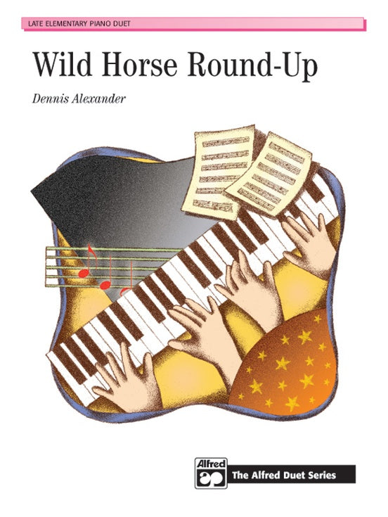 Alexander, Dennis - Wild Horse Round-Up - Late Elementary - Piano Duet Sheet (1 Piano 4 Hands) - Alfred Duet Series