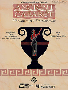 Ancient Cabaret Medium Voice and Piano by William Bolcom and Arnold Weinstein E.B. Marks Medium Voice and Piano