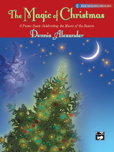 XMAS - Alexander, Dennis - The Magic of Christmas, Book 1 - Eight (8) Duets Celebrating the Music of the Season - Early Intermediate to Intermediate - Piano Duet (1 Piano 4 Hands)