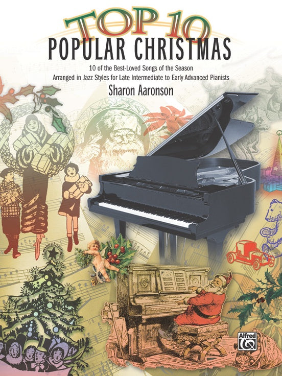 XMAS - Aaronson, Sharon - Top 10 Popular Christmas - Ten Jazz Style Arrangements - Late Intermediate to Early Advanced - PianoSolo Collection
