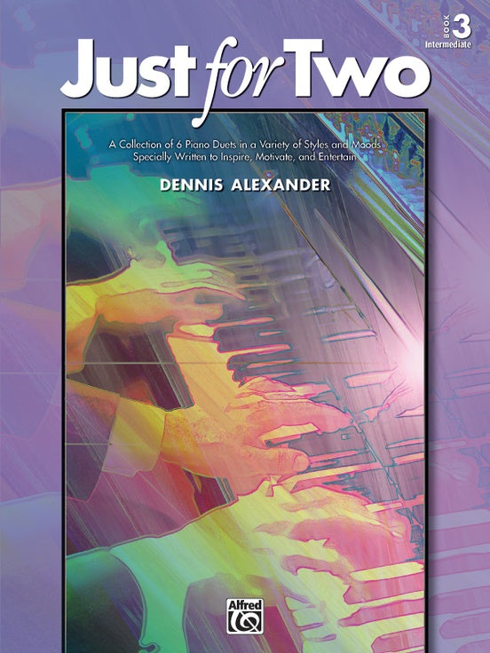 Alexander, Dennis - Just for Two, Book 3 - Intermediate - Piano Duet (1 Piano 4 Hands)