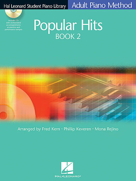 Popular Hits Book 2 - Book/CD Pack Hal Leonard Student Piano Library Adult Piano Method arr. Fred Kern, Phillip Keveren, Mona Rejino Educational Piano Library Book 2 - Book/CD Pack