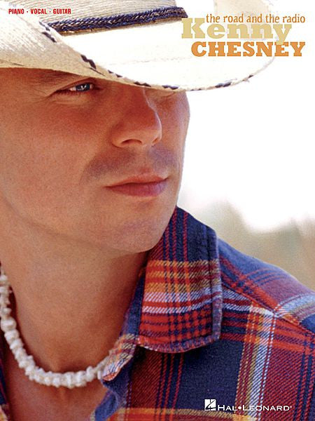 Kenny Chesney - The Road and the Radio Piano/Vocal/Guitar Artist Songbook P/V/G