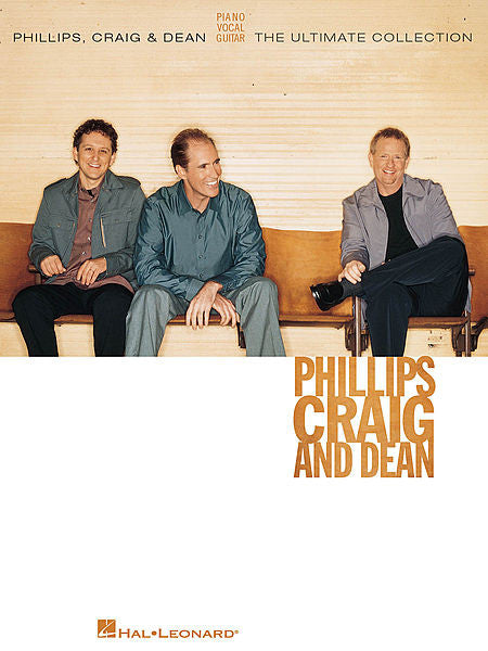 Phillips, Craig & Dean - The Ultimate Collection Piano/Vocal/Guitar Artist Songbook P/V/G