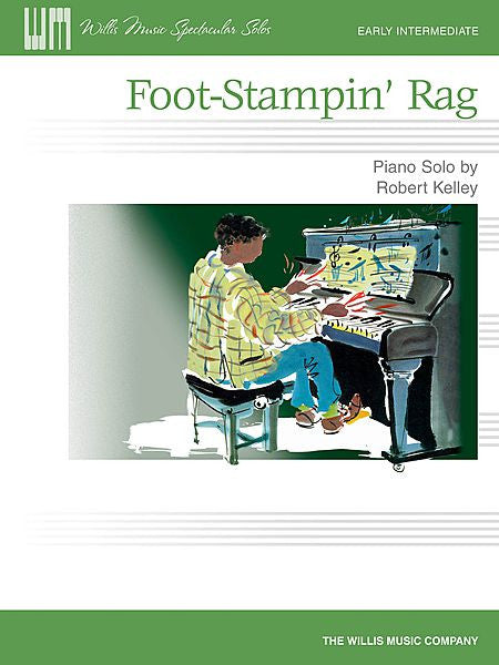 Foot-Stampin' Rag Early Intermediate Level Robert Kelley Early Intermediate Level Willis