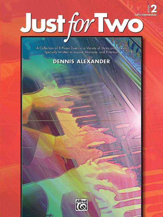 Alexander, Dennis - Just for Two, Book 2 - Early Intermediate - Piano Duet (1 Piano 4 Hands)