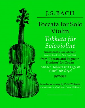Bach - Toccata for Solo Violin (from Toccata & Fugue in D Minor, BWV 565 for Organ) transcr. Jaap Schroder - Violin Solo