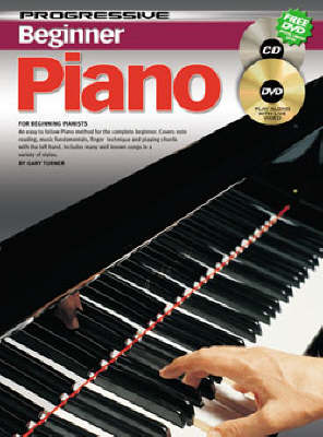 Turner, Gary - Progressive Beginner Piano: An Easy to Follow Piano Method for the Complete Beginner - Piano Method Volume w/CD & DVD*