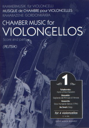 Chamber Music for Violoncellos, Volume 1 ed. Arpad Pejtsik - Violoncello [Cello] Ensemble Quartet: Four (4) Cellos - Score & Parts