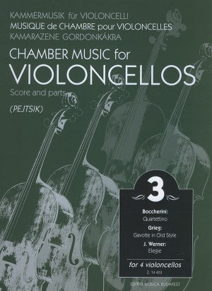 Chamber Music for Violoncellos, Volume 3 ed. Arpad Pejtsik - Violoncello [Cello] Ensemble Quartet: Four (4) Cellos - Score & Parts