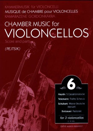 Chamber Music for Violoncellos, Volume 6 ed. Arpad Pejtsik - Easy Level - Violoncello [Cello] Ensemble Trio: Three (3) Cellos - Score & Parts