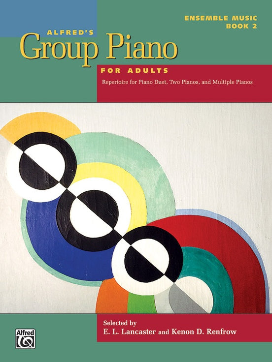 Alfred's Group Piano for Adults - Ensemble Music, Book 2 - Repertoire for Piano Duet, Two Pianos, and Multiple Pianos