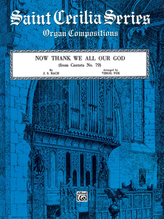 Bach - Now Thank We All Our God (from Cantata No. 79) arr. Virgil Fox - Organ Solo