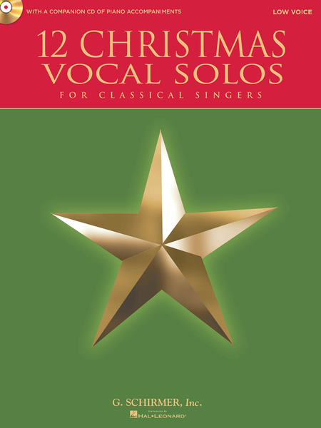 12 Christmas Vocal Solos for Classical Singers - Low Voice, Book/CD - with a CD of Piano Accompaniments