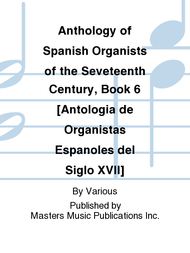 Anthology of Spanish Organists of the Seventeenth (17th) Century, Book 6 (Angles) - Mixed Organ Collection