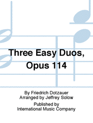 Dotzauer, Friedrich - Three (3) Easy Duos, Opus 114 ed. Jeffrey Solow - Violoncello Ensemble Duet: Two (2) Cellos - Parts Only