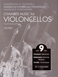Chamber Music for Violoncellos, Volume 9 ed. Arpad Pejtsik - Intermediate Level - Violoncello [Cello] Ensemble Quartet: Four (4) Cellos - Score & Parts