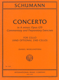 Schumann, Robert - Concerto in A minor, Opus 129 - Solo Part w/Opt. 2nd Cello by Daniel Morganstern - Includes Commentary and Preparatory Exercises - Cello Solo