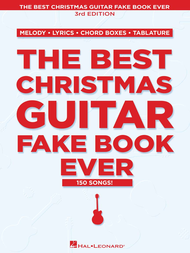 The Best Christmas Guitar Fake Book Ever - 2nd Edition Fake Book Melody/Lyrics/Chords
