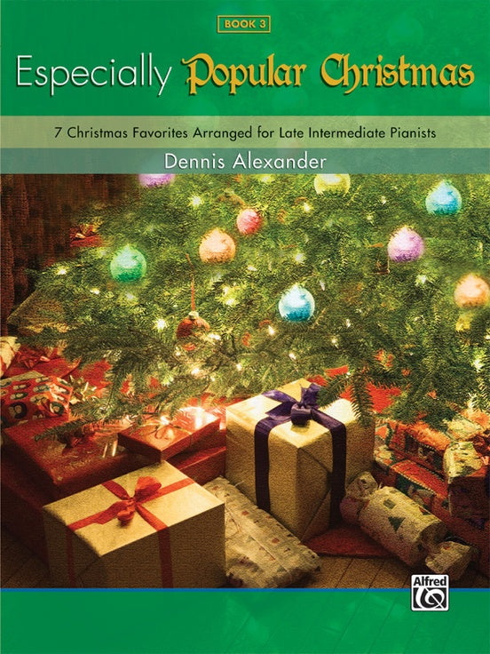 XMAS - Alexander, Dennis - Especially Popular Christmas, Book 3 - Eight (8) Christmas Favorites for Late Intermediate Pianists - Piano Solo Collection