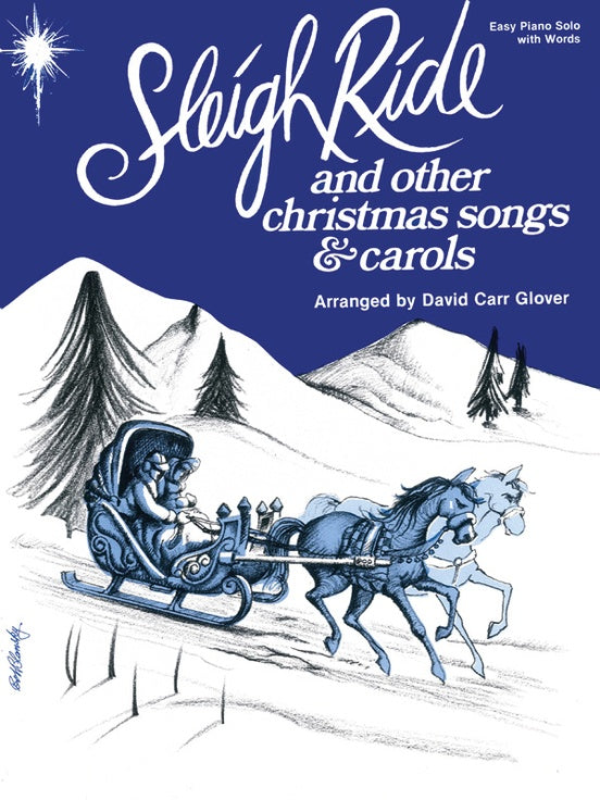 XMAS - Glover, David Carr - Sleigh Ride and Other Christmas Songs & Carols - Forty-Three (43) Easy Piano Arrangements - Piano Solo Collection