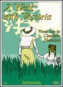 A Walk with Victoria - Claudette Hudelson