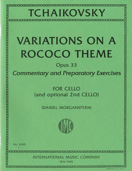 Tchaikovsky - Variations on a Rococo Theme, Opus 33 - Wilhelm Fitzenhagen Version - Solo Part w/Opt. 2nd Cello by Daniel Morganstern - Includes Commentary and Preparatory Exercises - Cello Solo