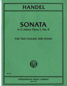 Handel - Sonata in G minor, Opus 2/8 ed. R. Barth - Violin Ensemble Duet: Two (2) Violins & Piano - Score & Parts