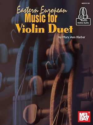 Eastern European Music for Violin Duet arr. Mary Ann Harbar - 92 delightful folk melodies - Violin Ensemble Duet: Two (2) Violins w/CD - Score Only