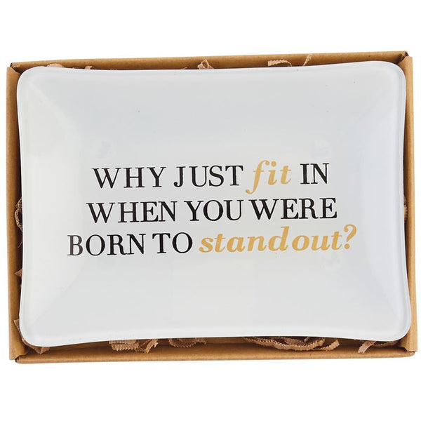 Born To Stand Out Tray